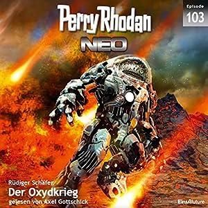 Der Oxydkrieg (Perry Rhodan NEO 103) Hörbuch