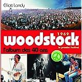 1969 Woodstock, le premier festival : L'album des 40 anspar Elliott Landy