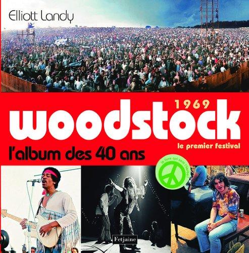 1969 Woodstock, le premier festival : L'album des 40 ans