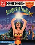 Strangers in Paradise: A Sourcebook and Solitaire Adventure Featuring Wonder Woman, No. 239 (DC Heroes Role-Playing Module) (0912771909) by Dan Greenberg