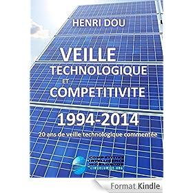 Veille Technologique et Comp�titivit�: 20 ans de veille technologique comment�e