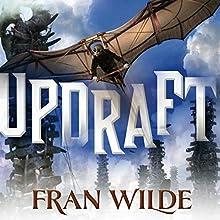Updraft: Bone Universe, Book 1 (       UNABRIDGED) by Fran Wilde Narrated by Khristine Hvam