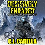 Decisively Engaged: Warp Marine Corps, Volume 1 | C.J. Carella