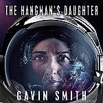 The Hangman's Daughter: The Bastard Legion, Book 1 | Gavin Smith