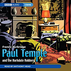 Paul Temple and the Harkdale Robbery (Unabridged) | [Francis Durbridge]