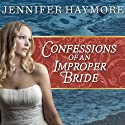 Confessions of an Improper Bride: Donovan Series, Book 1 Audiobook by Jennifer Haymore Narrated by Abby Craden