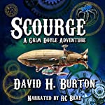 Scourge: A Grim Doyle Adventure, Book 1 | David H. Burton