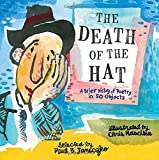 img - for The Death of the Hat: A Brief History of Poetry in 50 Objects book / textbook / text book