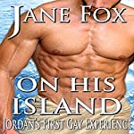 On His Island: Jordan's First Gay Experience | Jane Fox