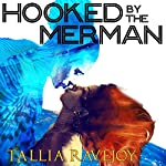 Hooked by the Merman | Tallia Ravejoy