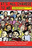 It's All Chinese to Me: An Illustrated Overview of Culture and Etiquette in China image