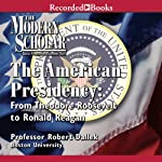 The American Presidency: The Modern Scholar | Robert Dallek