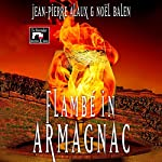 Flambé in Armagnac | Jean-Pierre Alaux,Noël Balen,Sally Pane - translator