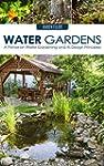 Water Gardens: A Primer on Water Gard...