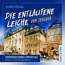 Die entlaufene Leiche vom Zeughof (Kommissar Ponte 1) Hörbuch von Ulrich Völkel Gesprochen von: Steffen Quasebarth