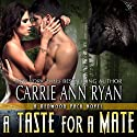 A Taste for a Mate (       UNABRIDGED) by Carrie Ann Ryan Narrated by Gregory Salinas