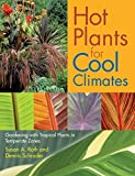 img - for By Dennis Schrader Hot Plants for Cool Climates: Gardening Wth Tropical Plants in Temperate Zones [Paperback] book / textbook / text book