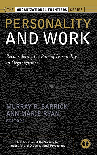 Personality and Work: Reconsidering the Role of Personality in Organizations