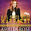 Mail Order Bride Margaret: Montana Destiny Brides, Book 1 Audiobook by Amelia Rose Narrated by Charles D. Baker