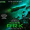 Noa's Ark: Archangel Project, Book 2 Audiobook by C. Gockel Narrated by Emily Woo Zeller