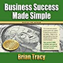 Business Success Made Simple Hörbuch von Brian Tracy Gesprochen von: Brian Tracy