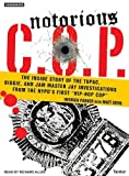 "Notorious C.O.P.: The Inside Story of the Tupac, Biggie, and Jam Master Jay Investigations from NYPD's First ""Hip-Hop Cop"""