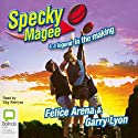 Specky Magee and a Legend in the Making (       UNABRIDGED) by Felice Arena, Garry Lyon Narrated by Stig Wemyss
