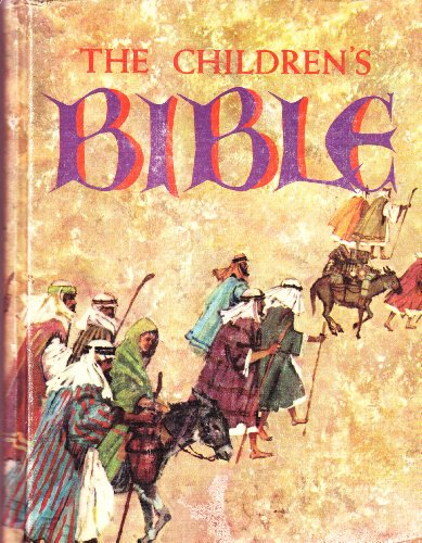 The Children's Bible: The Old Testament, The New Testament