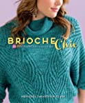 Brioche Chic: 22 Fresh Knits for Wome...