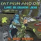The Blower Job: Eat Fish and Die, Book 4 Hörbuch von S. Ron Mars Gesprochen von: Eric Pollins