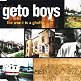 Geto Boys World Is a Getto