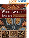 Wool Appliqu� Folk Art: Traditional P...