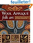 Wool Applique Folk Art: Traditional P...