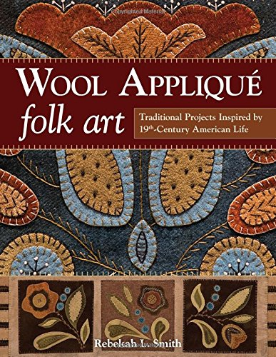 wool-applique-folk-art-traditional-projects-inspired-by-19th-century-american-life