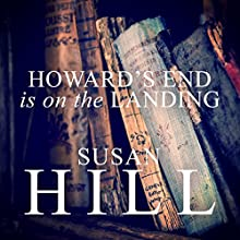 Howard's End Is on the Landing: A Year of Reading from Home Audiobook by Susan Hill Narrated by Maggie Ollerenshaw