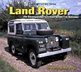 Land Rover: The Incomparable 4x4 from Series 1 to Defender (Ludvigsen Library)