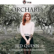 Orchard Audiobook by Jed Quinn Narrated by Nora Rose Sullivan