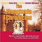 The Monotonia Chronicles | Ilona Bray