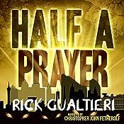 Half a Prayer: The Tome of Bill, Book 6 | [Rick Gualtieri]
