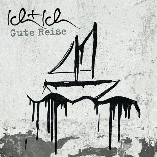 Ich + Ich - Gute Reise (Deluxe Version) - Zortam Music