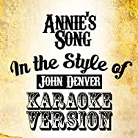 Annie\'s Song (In the Style of John Denver) [Karaoke Version]