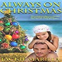 Always on Christmas Audiobook by Jackie Marilla Narrated by Christy Williamson