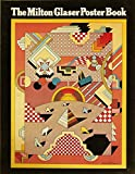 The Milton Glaser poster book (0517530252) by Glaser, Milton