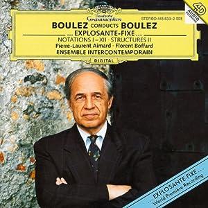 Boulez: Notations I-XII, Structures II, explosante-fixe...