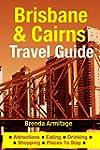 Brisbane & Cairns Travel Guide: Attra...