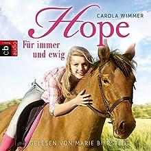 Hope - Für immer und ewig (Hope - Die Serie 3) Hörbuch von Carola Wimmer Gesprochen von: Marie Bierstedt
