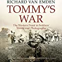 Tommy's War: The Western Front in Soldiers' Words Audiobook by Richard van Emden Narrated by Richard Dadd