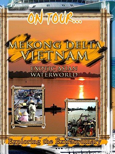 On Tour... MEKONG DELTA VIETNAM