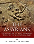 The Assyrians: The History of the Mos...