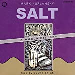Salt: A World History | Mark Kurlansky